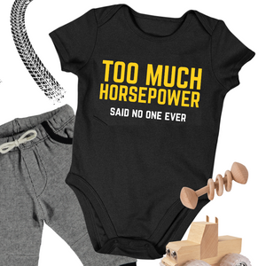Too Much Horsepower Said No One Ever Baby Onesie Bodysuit
