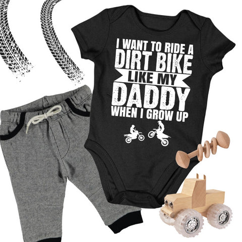 Baby Dirt Bike Onesie - I Want To Ride A Dirt Bike Like My Daddy When I Grow Up - Baby Bodysuit