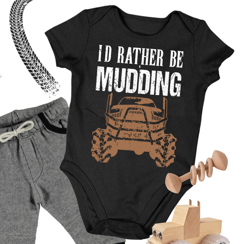 Baby Truck Onesie - Baby Mudding Onesie - I'd Rather Be Mudding Apparel Off Roading Truck Baby Body Suit