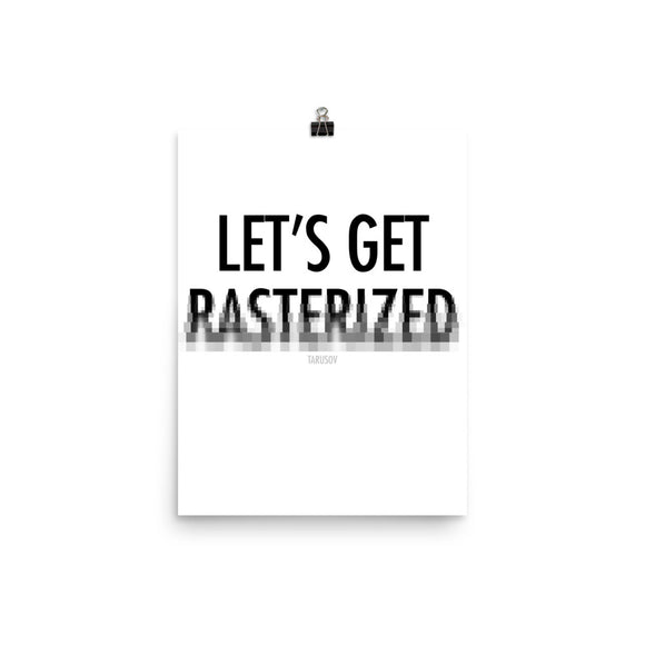 Let's Get Rasterized, Funny Texts, Poster