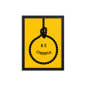 Be Cheerful, Funny Texts, Framed poster