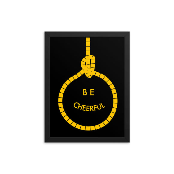 Be Cheerful (black), Funny Texts, Framed poster
