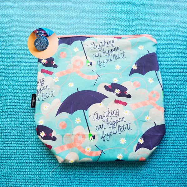 Anything can happen if you let it, practically perfect,, small zipper bag