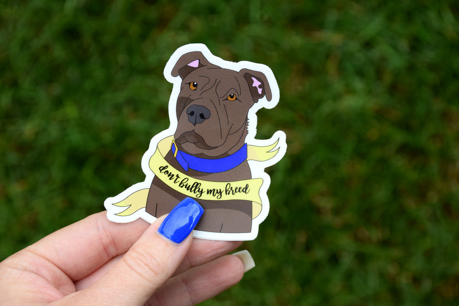 """Don't Bully My Breed"" - Weatherproof Die Cut Sticker"