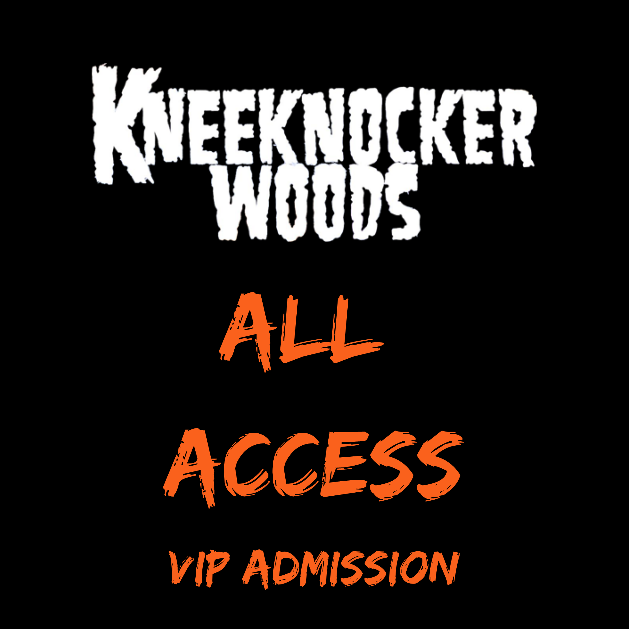 KneeKnocker Woods VIP Admission All Access Pass