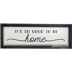 Good to be Home framed Tin Sign