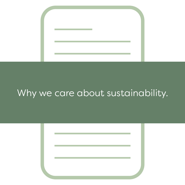 Why we care about sustainability.