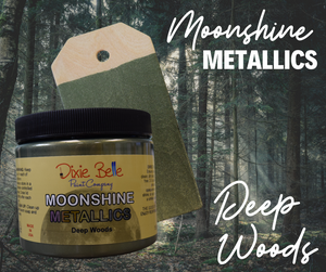 Moonshine Metallic - Deep Woods - Dixie Belle Paint