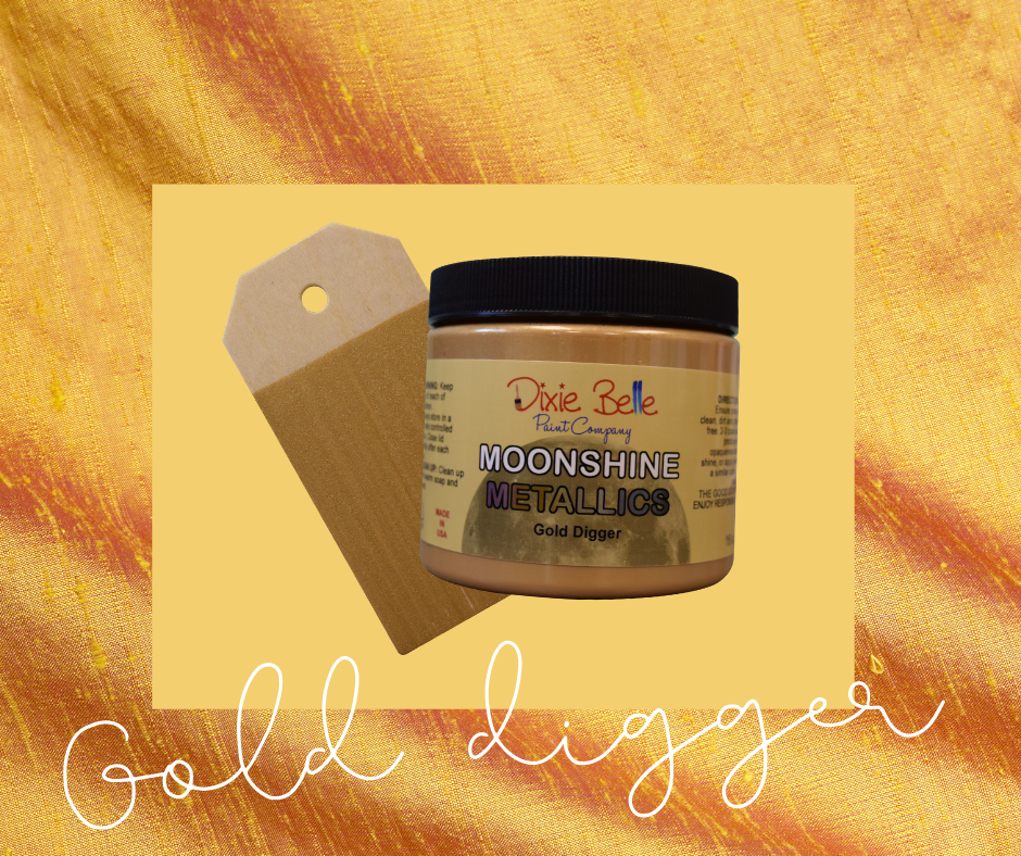 Moonshine Metallic - Gold Digger - Dixie Belle Paint