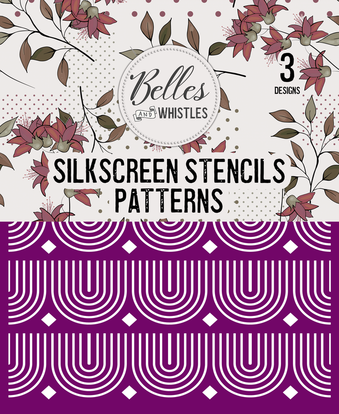 Patterns Silkscreen Stencil Package - Belles And Whistles