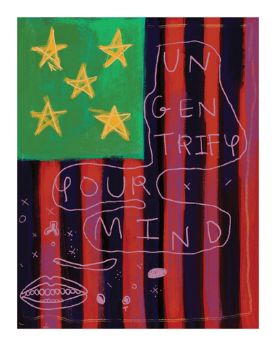 Ungentrify Your Mind  Art Print