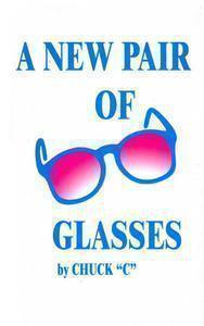 New Pair of Glasses, by Chuck C - Choices Books & Gifts