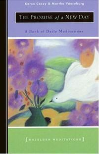 Promise of a New Day: A Book of Daily Meditations, by Karen Casey and Martha Vanceburg - Choices Books & Gifts