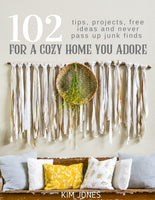102 Tips, Projects, Free Ideas and Never Pass Up Finds for a Cozy Home You Adore E-Book