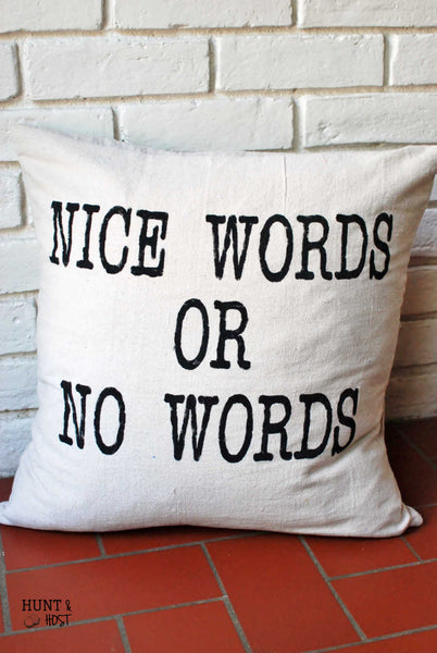 Nice Words or No Words Pillow Cover