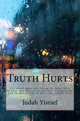 Truth Hurts by Judah Yisra'el