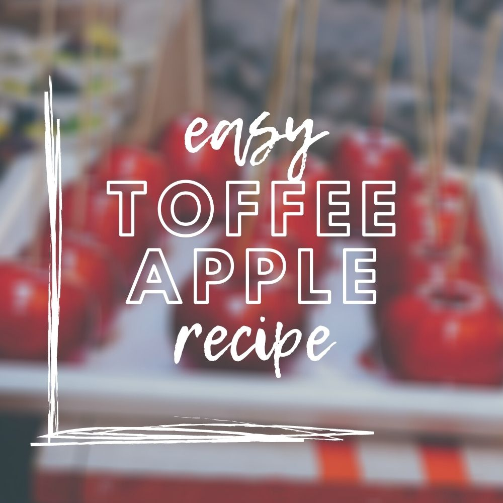 Easy Toffee Apple Recipe - Use Your Apples