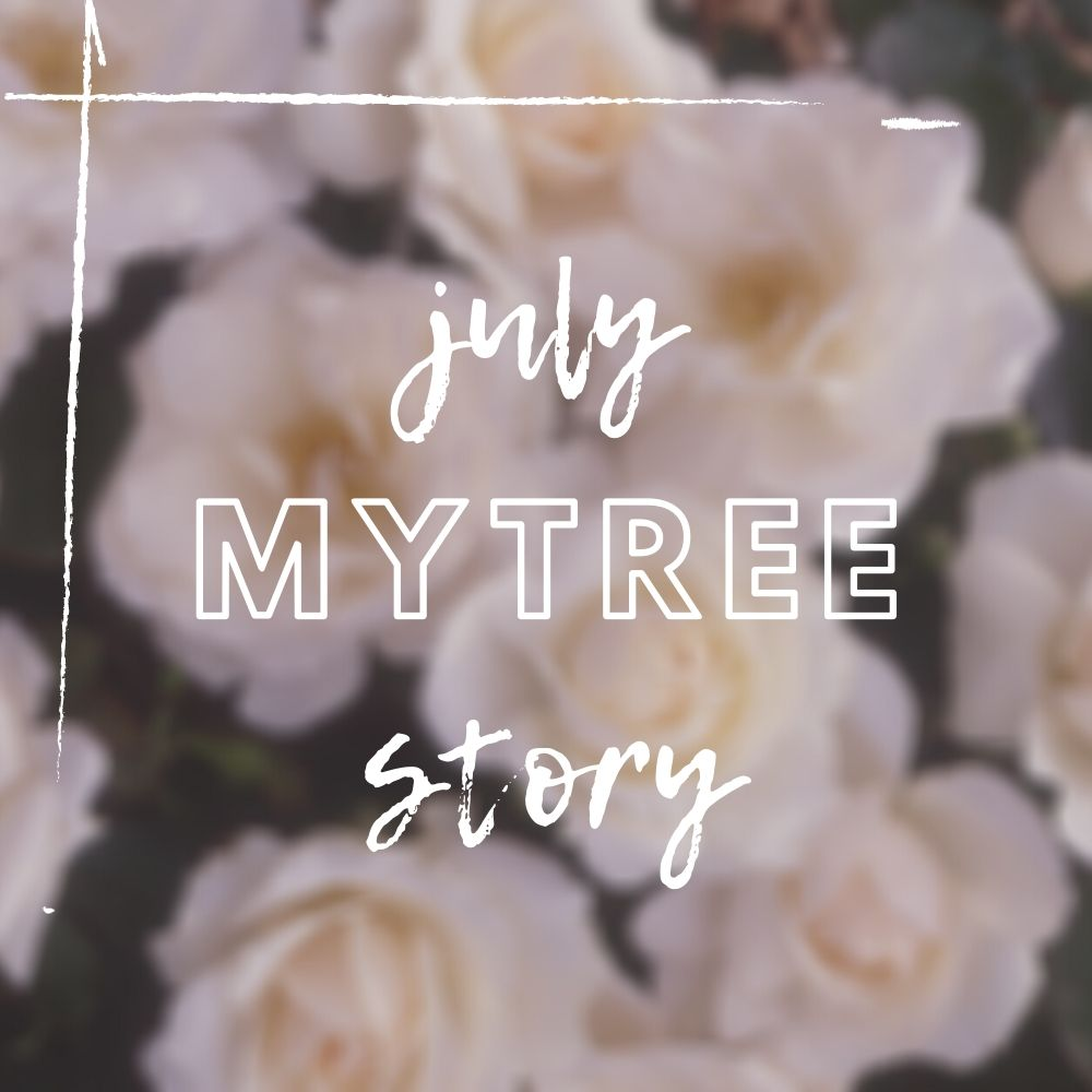 July MyTree Story 2020