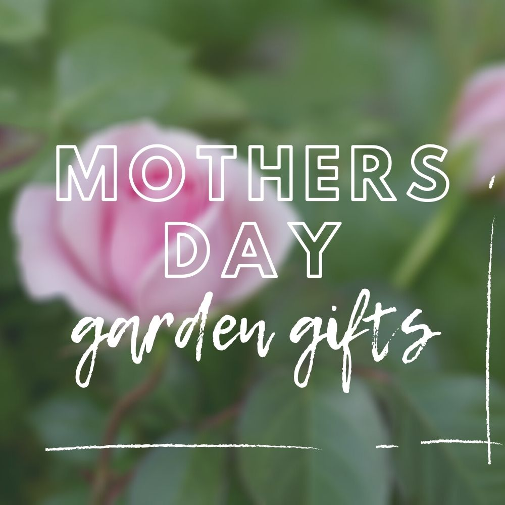 Mothers Day Garden Gifts