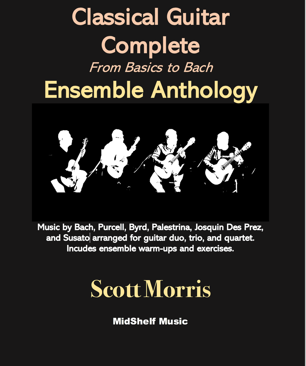 Classical Guitar Complete: Guitar Ensemble Anthology - Digital Version