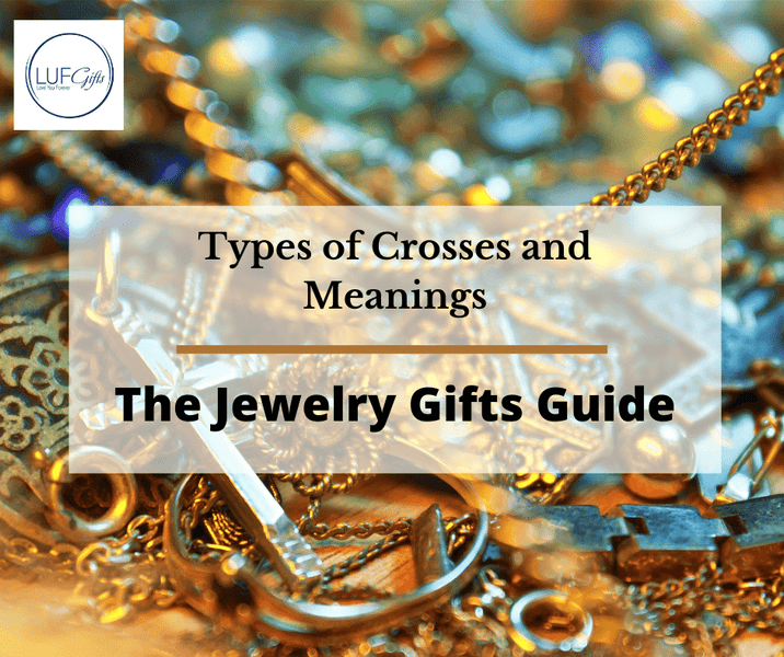 Types of Crosses and Meanings - The Jewelry Gifts Guide