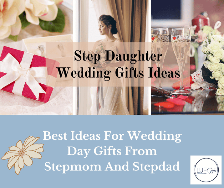 Step Daughter Wedding Gifts: Best Ideas For Wedding Day Gifts From Stepmom And Stepdad