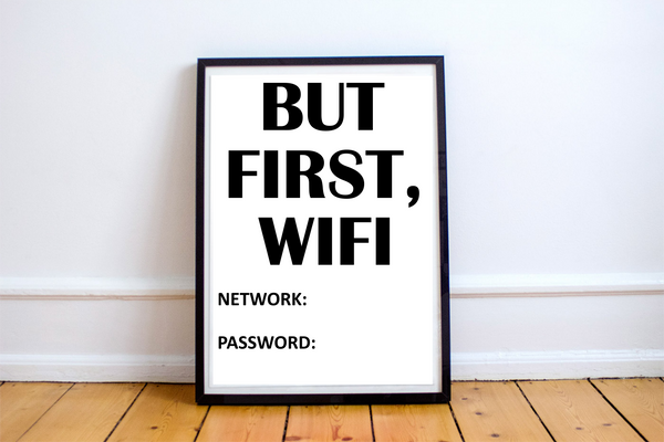 But First, WIFI. Digital Download.