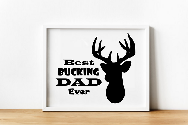 Best Bucking Dad. Digital Download