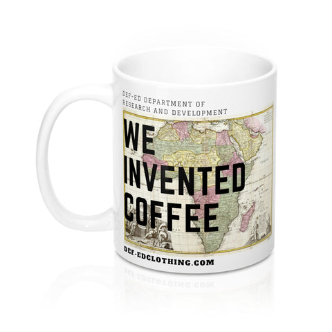 We Invented Coffee Mug 11oz