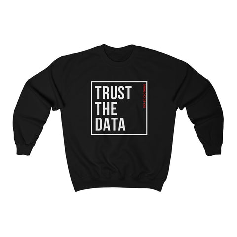 TRUST THE DATA™ Crewneck Sweatshirt