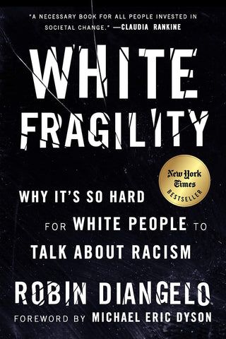White Fragility: Why It's So Hard for White People to Talk About Racism: Robin DiAngelo, Michael Eric Dyson: 9780807047415: Amazon.com: Books