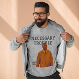 Necessary Trouble Crewneck Sweatshirt