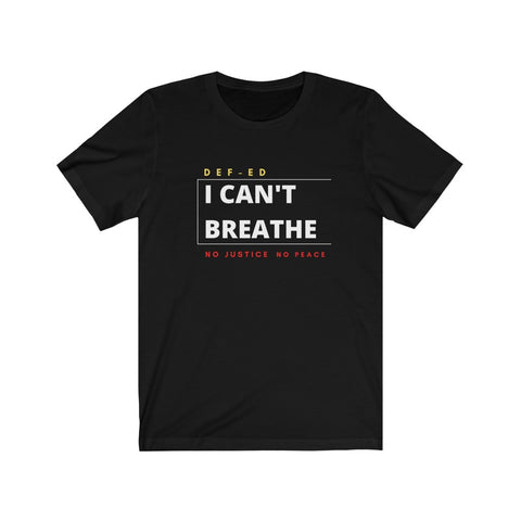 I CAN'T BREATHE Short Sleeve Tee