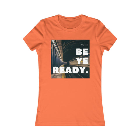 Be Ye Ready - Women's Tee
