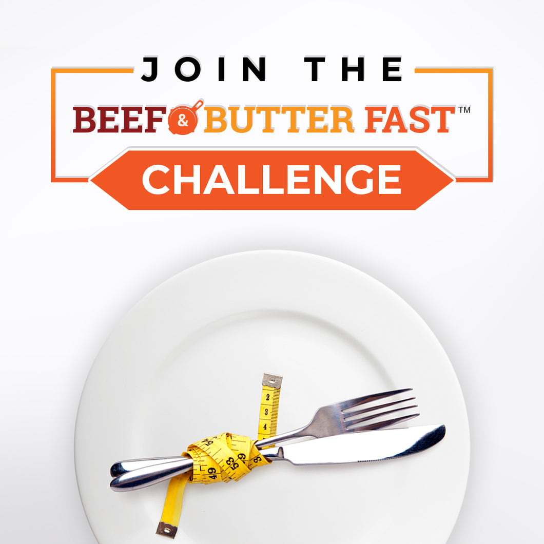 Beef and Butter Fast™ Challenge