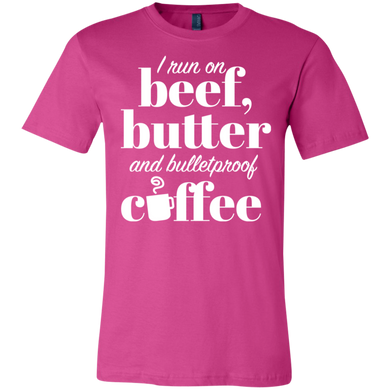 I Run on Beef, Butter and Bulletproof Coffee Unisex Shirt