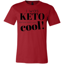 Load image into Gallery viewer, I was Keto Before Keto was Cool - Black Text Unisex Shirt