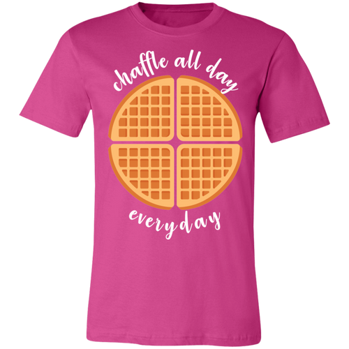 Chaffle All Day - White Text Unisex Shirt