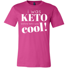 Load image into Gallery viewer, I was Keto Before Keto was Cool - White Text Unisex Shirt