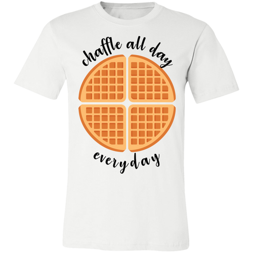 Chaffle All Day - Black Text Unisex Shirt