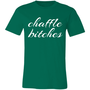 Chaffle Bitches - White Text Unisex Shirt