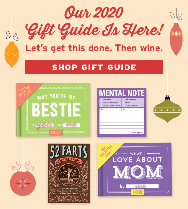 Our 2020 Gift Guide is Here! Let's get this done. Then wine. SHOP GIFT GUIDE