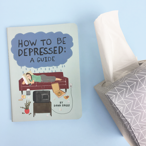 How to Be Depressed Book by Dana Eagle