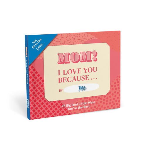 Knock Knock Mom, I Love You Because … Fill in the Love® Because Book