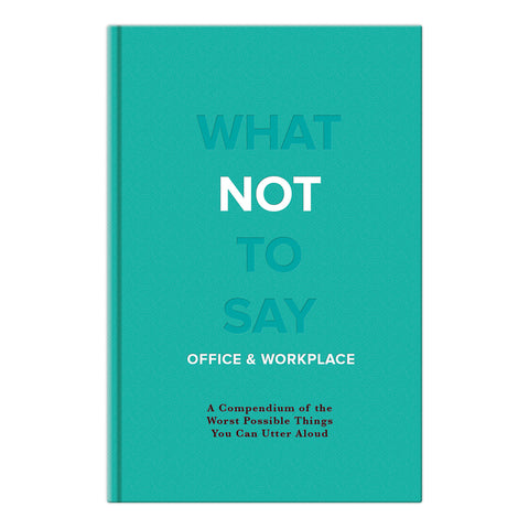 What Not to Say: Office & Workplace