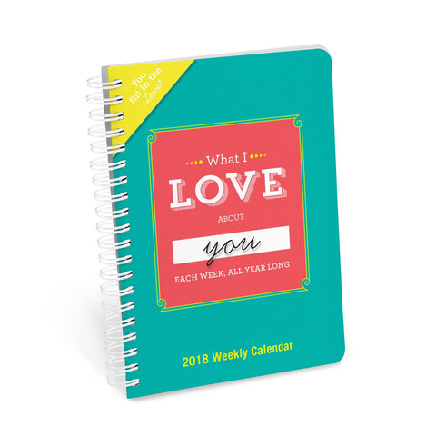 Knock Knock What I Love About You Each Week, All Year Long Fill in the Love® Weekly Calendar
