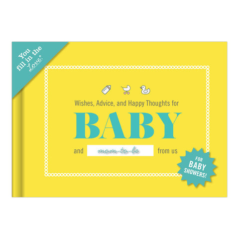 Wishes, Advice, and Happy Thoughts for Baby Fill in the Love® Journal