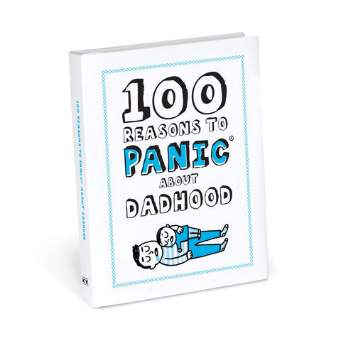 Knock Knock 100 Reasons to Panic about Dadhood - Funny Book for New Dads
