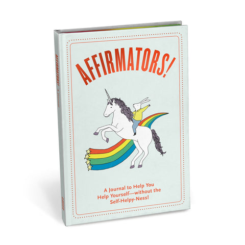 Affirmators! Journal: A Journal to Help You Help Yourself—without the Self-Helpy-Ness!