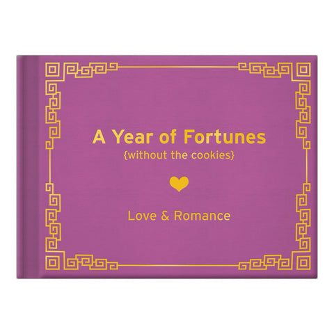 Knock Knock A Year of Fortunes (Without the Cookies): Love and Romance
